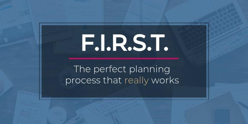 The FIRST for planning acronym