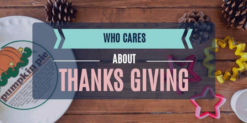 Who cares about thanksgiving
